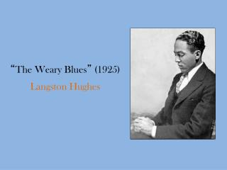""""""" The Weary Blues """"  (1925)"""