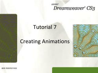 Tutorial 7 Creating Animations