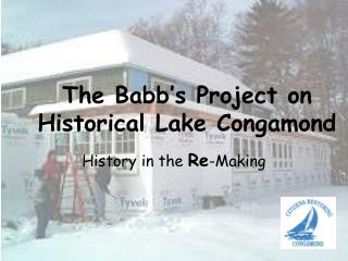 The Babb's Project on Historical Lake Congamond