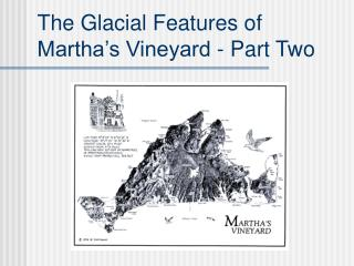 The Glacial Features of Martha's Vineyard - Part Two