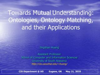 Towards Mutual Understanding: Ontologies, Ontology Matching, and their Applications