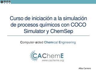 Curso de iniciación a la simulación de procesos químicos con COCO Simulator y  ChemSep