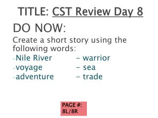 TITLE:  CST Review Day 8