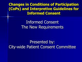 Changes in Conditions of Participation (CoPs) and Interpretive Guidelines for Informed Consent