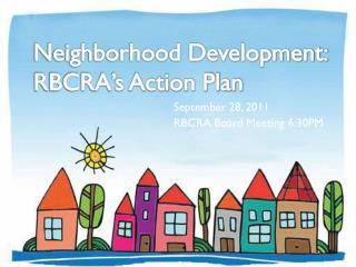 Neighborhood Development: RBCRA's Action Plan