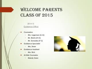 WELCOME  parents Class  of 2015