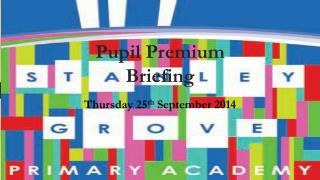 Pupil Premium Briefing