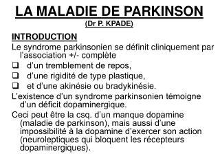 LA MALADIE DE PARKINSON (Dr P. KPADE)