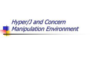 Hyper/J and Concern Manipulation Environment