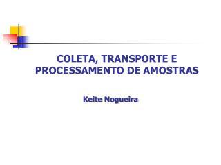 COLETA, TRANSPORTE E PROCESSAMENTO DE AMOSTRAS