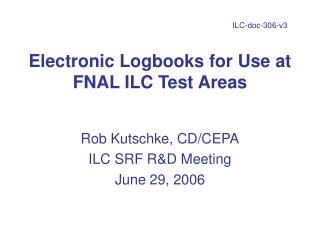 Electronic Logbooks for Use at FNAL ILC Test Areas