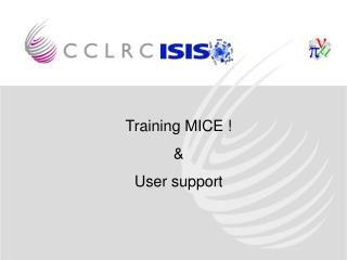 Training MICE ! & User support