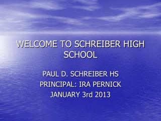 WELCOME TO SCHREIBER HIGH SCHOOL