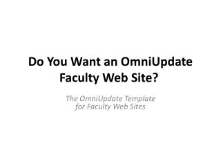 Do You Want an OmniUpdate Faculty Web Site?
