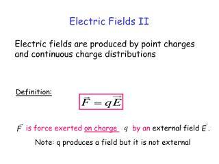 Electric Fields II