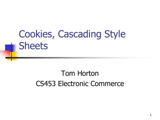 Cookies, Cascading Style Sheets