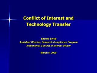 Conflict of Interest and Technology Transfer Sherrie Settle