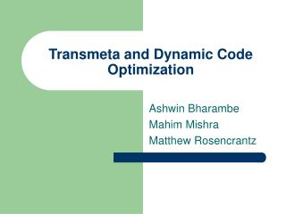 Transmeta and Dynamic Code Optimization