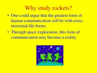 Why study rockets?