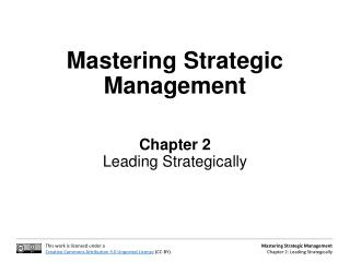 Mastering Strategic Management Chapter 2 Leading Strategically