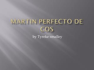 Martin perfecto de cos
