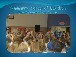 Community  School of Davidson Parent Information Session