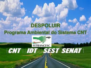 DESPOLUIR Programa Ambiental do Sistema CNT