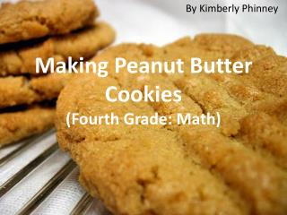Making Peanut Butter Cookies (Fourth Grade: Math)