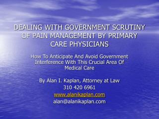 DEALING WITH GOVERNMENT SCRUTINY OF PAIN MANAGEMENT BY PRIMARY CARE PHYSICIANS