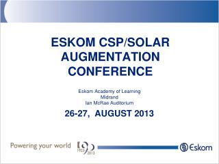 ESKOM CSP/SOLAR AUGMENTATION CONFERENCE