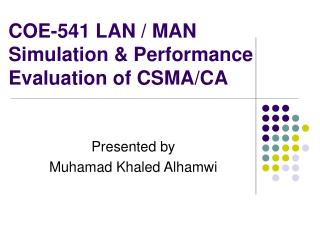 COE-541 LAN / MAN Simulation & Performance Evaluation of CSMA/CA