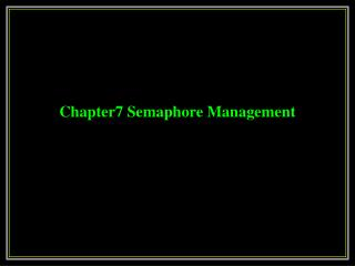 Chapter7 Semaphore Management
