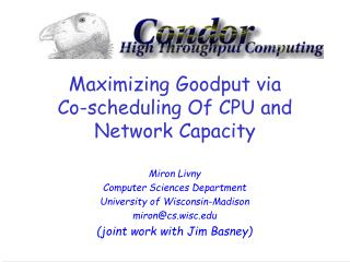 Maximizing Goodput via Co-scheduling Of CPU and Network Capacity