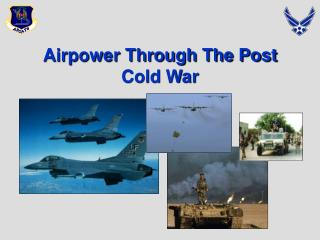 Airpower Through The Post Cold War