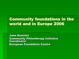 Community foundations in the world and in Europe 2006