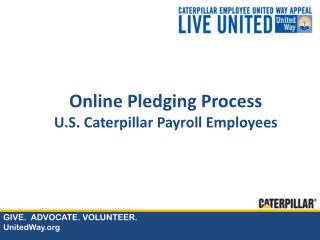 Online Pledging Process U.S. Caterpillar Payroll Employees