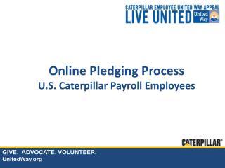 Online Pledging Process U.S. Caterpillar Payroll Employees