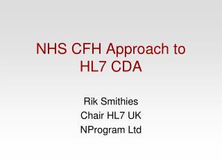 NHS CFH Approach to  HL7 CDA