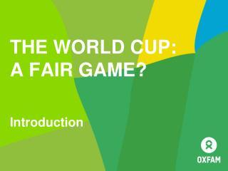 The World Cup:  A Fair Game?