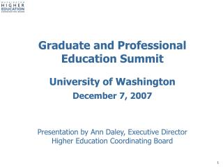 Graduate and Professional Education Summit University of Washington December 7, 2007