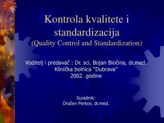 Kontrola kvalitete i standardizacija (Quality Control and Standardization)