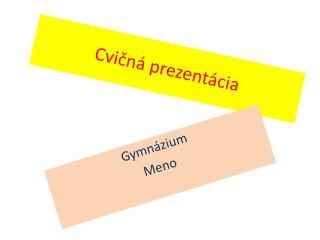 Cvičná prezentácia