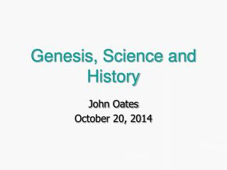 Genesis, Science and History