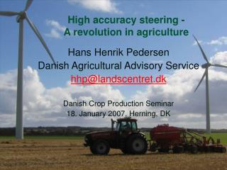 High accuracy steering -   A revolution in agriculture