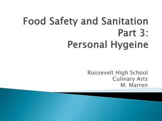 Food Safety and Sanitation Part  3: Personal  Hygeine