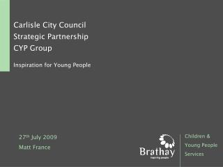 Carlisle City Council Strategic Partnership CYP Group  Inspiration for Young People