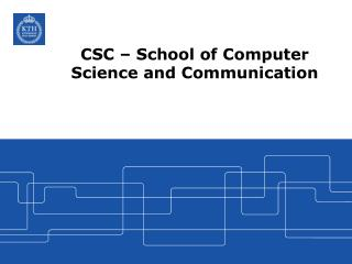 CSC � School of Computer Science and Communication