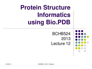 Protein Structure Informatics using Bio.PDB