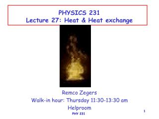 PHYSICS 231 Lecture 27: Heat & Heat exchange