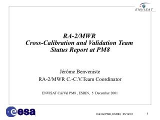 RA-2/MWR  Cross-Calibration and Validation Team  Status Report at PM8